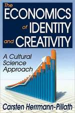 The Economics of Identity and Creativity:  A Cultural Science Approach