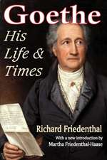 Goethe:  His Life & Times