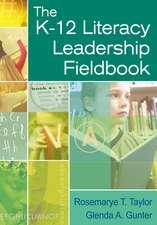 The K-12 Literacy Leadership Fieldbook