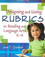Designing and Using Rubrics for Reading and Language Arts, K-6