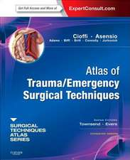 Atlas of Trauma/Emergency Surgical Techniques: A Volume in the Surgical Techniques Atlas Series - Expert Consult: Online and Print