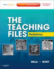 The Teaching Files: Pediatric: Expert Consult - Online and Print