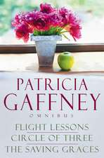 The Patricia Gaffney Collection: Saving Graces, Circle of Three, Flight Lessons
