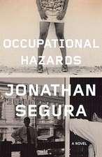 Occupational Hazards: A Novel