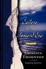 Sailors on the Inward Sea: A Novel