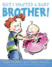 But I Wanted a Baby Brother!