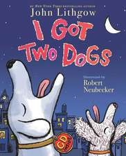 I Got Two Dogs [With CD]:  A Christmas Story