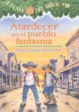 Atardecer en el Pueblo Fantasma = Ghost Town at Sundown:  The Story of the Allied Invasion