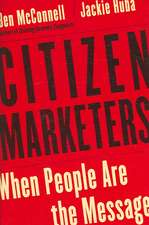 Citizen Marketers: When People Are the Message