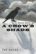 A Crow's Shade:  In Living Technicolor