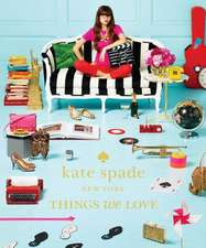Kate Spade New York:  Twenty Years of Inspiration, Intriguing Bits and Other Curiosities