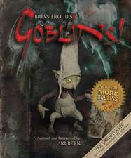 Brian Froud's Goblins 10 1/2 Anniversary Edition:  The Friar Who Grew Peas