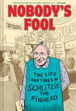 Nobody's Fool:The Life and Times of Schlitzie the Pinhead