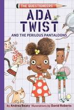 Ada Twist and the Perilous Pantaloons
