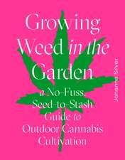 Growing Weed in the Garden