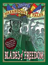 Blades of Freedom (Nathan Hale's Hazardous Tales #10)