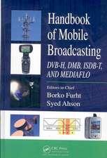 Handbook of Mobile Broadcasting:  DVB-H, DMB, ISDB-T, and MEDIAFLO