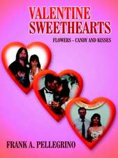 Valentine Sweethearts: Flowers - Candy and Kisses