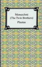 Menaechmi; Or, the Twin-Brothers:  Hebrews to Revelation