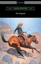 The Virginian (with an Introduction by Struthers Burt)