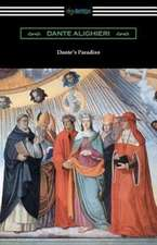 Dante's Paradiso (The Divine Comedy, Volume III, Paradise) [Translated by Henry Wadsworth Longfellow with an Introduction by Ellen M. Mitchell]