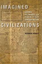 Imagined Civilizations – China, the West, and their First Encounter