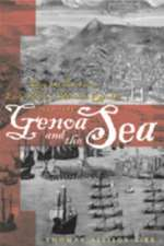 Genoa and the Sea – Policy and Power in an Early Modern Maritime Republic, 1559–1684