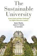 The Sustainable University – Green Goals and New Challenges for Higher Education Leaders