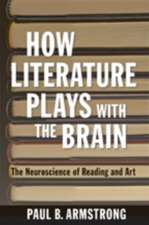 How Literature Plays with the Brain – The Neuroscience of Reading and Art