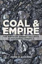 Coal and Empire – The Birth of Energy Security in Industrial America