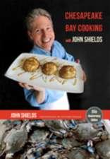 Chesapeake Bay Cooking with John Shields