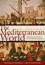 The Mediterranean World – From the Fall of Rome to the Rise of Napoleon