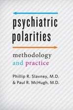 Psychiatric Polarities – Methodology and Practice