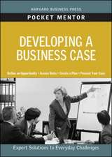 Developing a Business Case:  Expert Solutions to Everyday Challenges