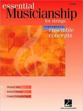 Essential Musicianship for Strings: Violin: Fundamental Ensemble Concepts