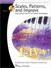 Scales, Patterns, and Improvs: Improvisations, Scales, I-IV-V7 Chords and Arpeggios