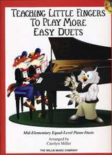Teaching Little Fingers to Play More Easy Duets:  Mid-Elementary Equal-Level Piano Duets