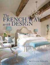 The French Way with Design:  Moving Forward While Looking Back