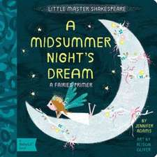 A Midsummer Night's Dream:  A Babylit(r) Fairies Primer
