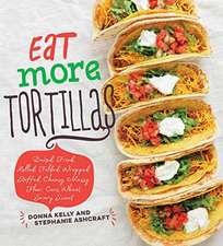 Eat More Tortillas