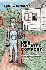 Life Imitates Compost