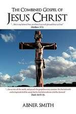 The Combined Gospel of Jesus Christ