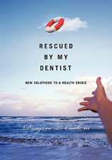 Rescued by My Dentist