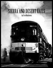Sierra and Desert Rails''
