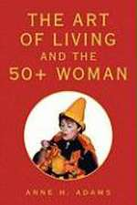 The Art of Living & the Fifty+ Woman
