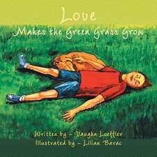Love Makes the Green Grass Grow