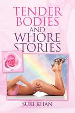 Tender Bodies and Whore Stories