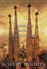 Barcelona The Great Enchantress