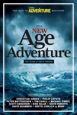 The New Age of Adventure: 10 Years of Great Writing
