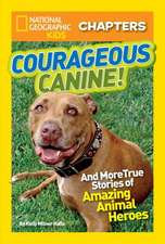 Courageous Canine!:  And More True Stories of Amazing Animal Heroes (OUTLET)